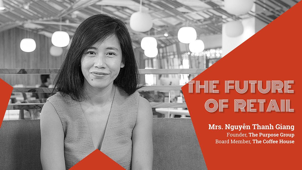 """The Future of Retail: """"Thành công trong Bán lẻ là sự kết hợp giữa tối ưu vận hành hệ thống và tối ưu hóa trải nghiệm thương hiệu"""""""