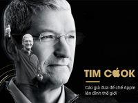 Tim Cook: Cáo già đưa đế chế Apple lên đỉnh thế giới