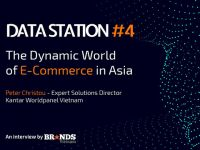 Data Station #4 – Bức tranh toàn cảnh về thương mại điện tử ngành FMCG tại thị trường Châu Á