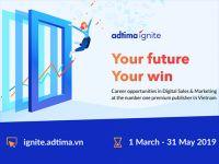 Nếu bạn theo đuổi con đường trở thành Account, hãy thử một lần chơi lớn với Adtima Ignite