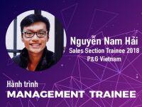 Hành trình Management Trainee #5 - Nguyễn Nam Hải @ P&G Vietnam: Mỗi nhân viên là một MT