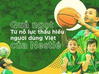 Quả ngọt từ nỗ lực bền bỉ thấu hiểu người dùng Việt của Nestlé