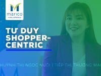 """Trade Marketing tại Marico SEA: """"Tư duy Shopper – Centric, đặt người mua làm trọng tâm"""""""