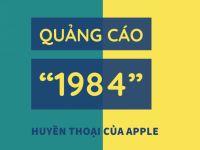 """Quảng cáo """"1984"""" huyền thoại của Apple"""