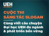 Khởi động cuộc thi sáng tác slogan: Cùng viết câu chuyện Đại học UEH đa ngành và phát triển bền vững
