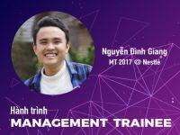 Hành trình Management Trainee #1 - Nguyễn Đình Giang @ NESTLÉ: Sự lì đòn sau những vấp ngã