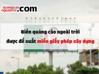 Biển quảng cáo ngoài trời có mặt trong 8 loại công trình được đề xuất miễn giấy phép xây dựng