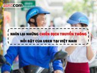 Nhìn lại chặng đường đã qua của Uber bằng những chiến dịch truyền thông nổi bật tại Việt Nam