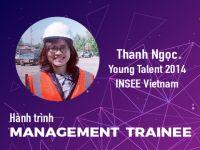 Hành trình Management Trainee #6 - Nguyễn Thị Thanh Ngọc @ INSEE Vietnam: Lấp đầy những lỗ hổng