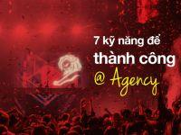 7 nhóm kỹ năng để thành công khi làm việc tại Agency