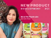 Phát triển sản phẩm mới #1: Cháo tươi Sài Gòn Food tái định nghĩa khái niệm cháo ăn liền