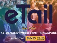 eTail Asia 2020: Hội nghị quy tụ hơn 500 Lãnh đạo e-Commerce và Digital Marketing trong ngành Bán lẻ Châu Á