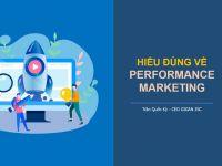 Hiểu Performance Marketing theo cách bình dân học vụ