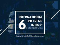 BetterCre PR Agency: 6 xu hướng PR quốc tế năm 2021