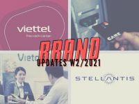 Brand Updates W2/2021 – Viettel tái định vị thương hiệu, Be Group ra mắt ngân hàng số Cake, Fiat và Peugeot sáp nhập
