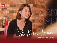 #HashtagStartup – Người trẻ Khởi nghiệp: Vũ Kiều Loan – Từ beauty blogger có tiếng đến chủ nhà hàng đồ ăn Mỹ đầu tiên tại Hà Nội