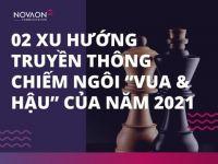 """Novaon Communication: 2 xu hướng truyền thông chiếm ngôi """"Vua & Hậu"""" của năm 2021"""