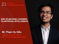 Digital Transformation #21: Bàn về Machine Learning và Artificial Intelligence