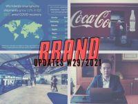 Brand Updates W29/2021: Coca-Cola tăng gấp đôi chi tiêu quảng cáo, Tiki lập doanh nghiệp tại Singapore