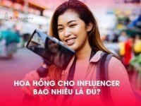 Hoa hồng cho influencer – Bao nhiêu là đủ?